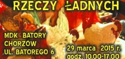 29 marca 2015 Chorzów Batory - Jarmark rzeczy ładnych
